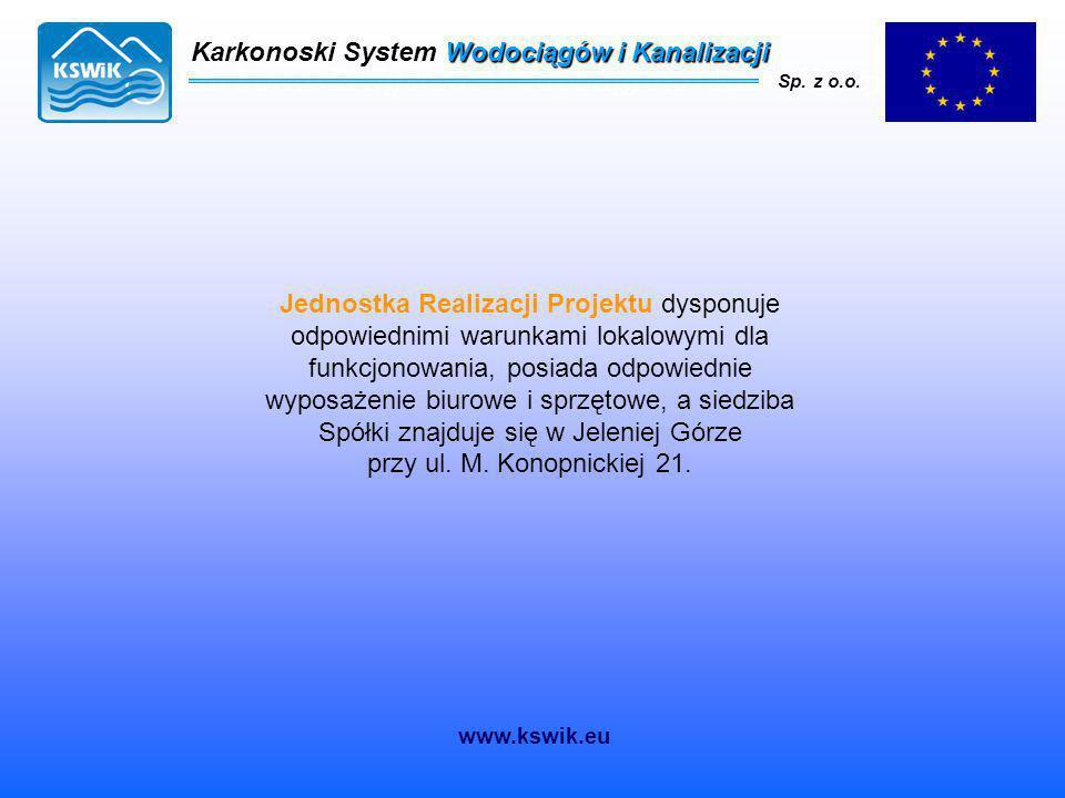 Karkonoski System Wodociągów i Kanalizacji Sp. z o.o. Jednostka Realizacji Projektu dysponuje odpowiednimi warunkami lokalowymi dla funkcjonowania, po
