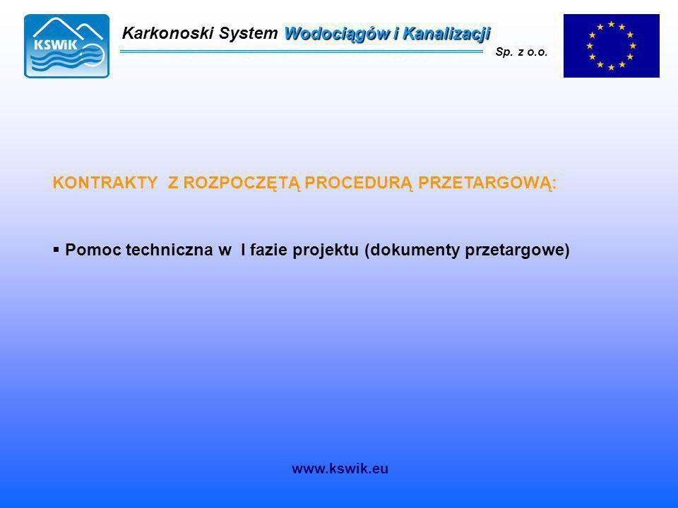 Karkonoski System Wodociągów i Kanalizacji Sp. z o.o. Karkonoski System Wodociągów i Kanalizacji Sp. z o.o. KONTRAKTY Z ROZPOCZĘTĄ PROCEDURĄ PRZETARGO