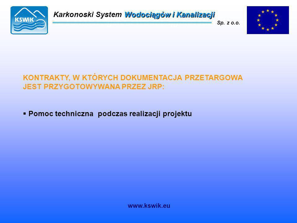 Karkonoski System Wodociągów i Kanalizacji Sp. z o.o. Karkonoski System Wodociągów i Kanalizacji Sp. z o.o. KONTRAKTY, W KTÓRYCH DOKUMENTACJA PRZETARG