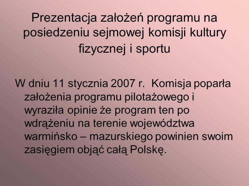 Prezentacja założeń programu na posiedzeniu sejmowej komisji kultury fizycznej i sportu W dniu 11 stycznia 2007 r.
