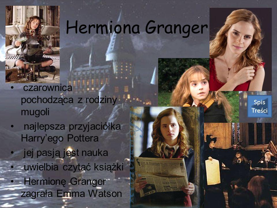 Hermiona Granger czarownica pochodząca z rodziny mugoli najlepsza przyjaciółka Harry'ego Pottera jej pasją jest nauka uwielbia czytać książki Hermionę
