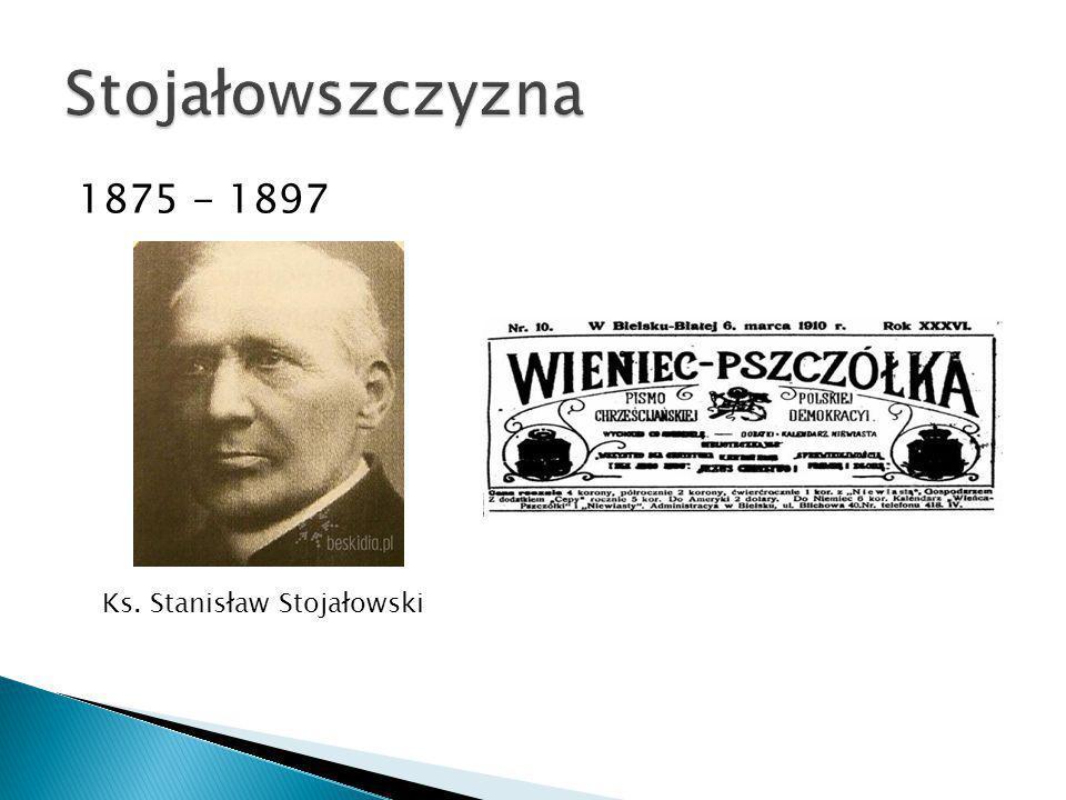 1875 - 1897 Ks. Stanisław Stojałowski