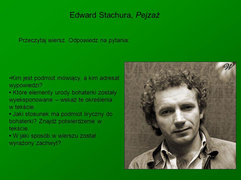 Edward Stachura, Pejzaż Kim jest podmiot mówiący, a kim adresat wypowiedzi.