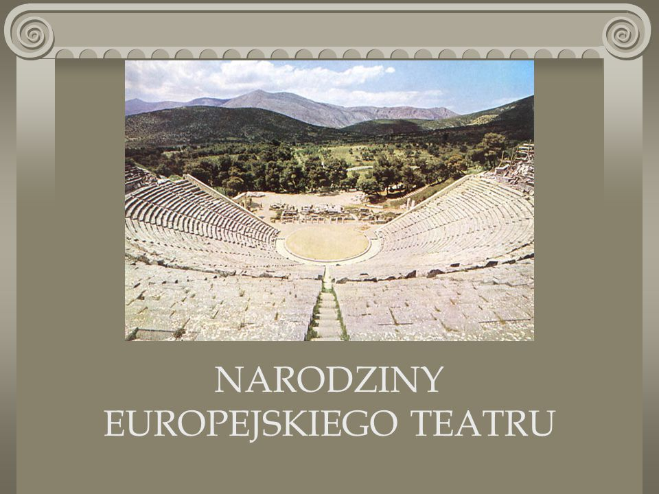 SPIS TREŚCI I.Geneza teatru – Dionizje Geneza teatru – Dionizje II.