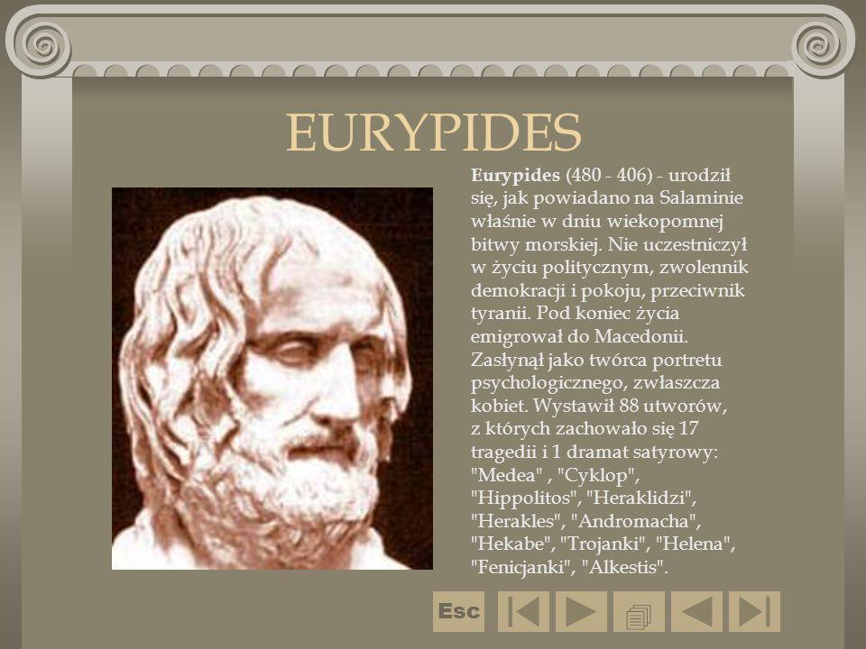 EURYPIDES Eurypides (480 - 406) - urodził się, jak powiadano na Salaminie właśnie w dniu wiekopomnej bitwy morskiej. Nie uczestniczył w życiu politycz