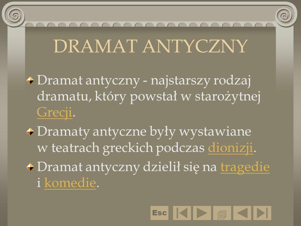 DRAMAT ANTYCZNY Dramat antyczny - najstarszy rodzaj dramatu, który powstał w starożytnej Grecji. Grecji Dramaty antyczne były wystawiane w teatrach gr