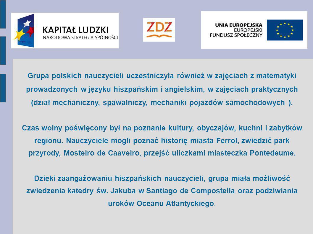 Grupa polskich nauczycieli uczestniczyła również w zajęciach z matematyki prowadzonych w języku hiszpańskim i angielskim, w zajęciach praktycznych (dz