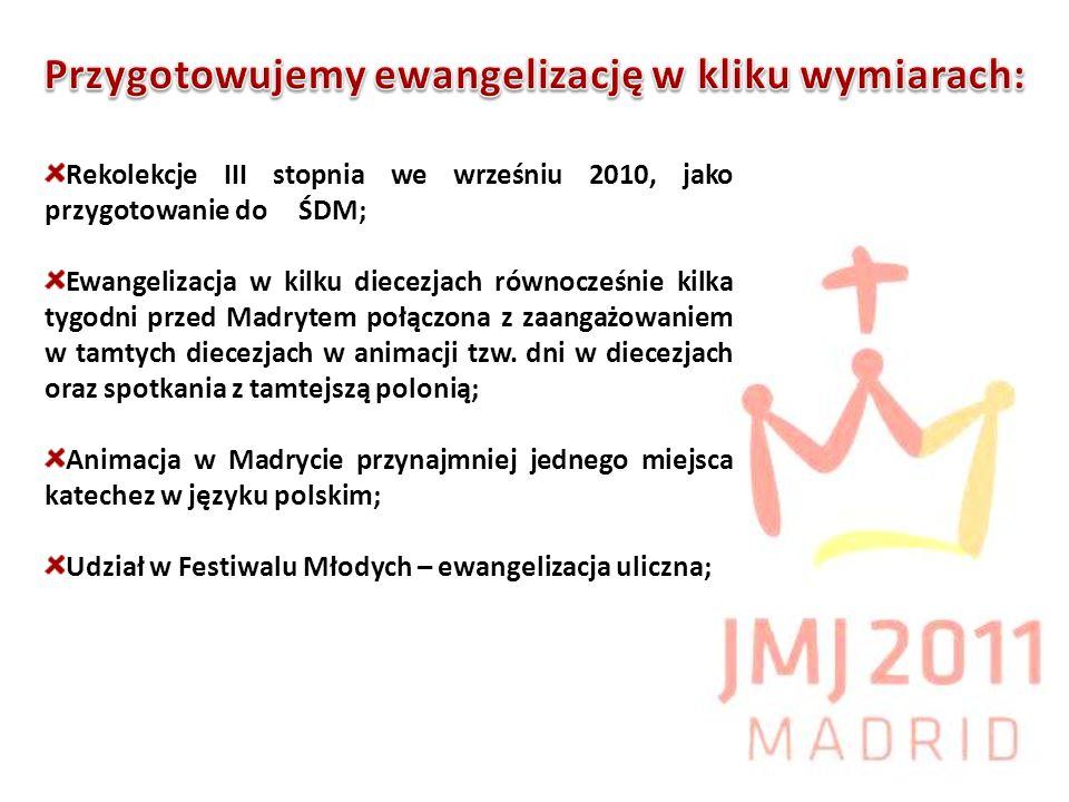 Rekolekcje III stopnia we wrześniu 2010, jako przygotowanie do ŚDM; Ewangelizacja w kilku diecezjach równocześnie kilka tygodni przed Madrytem połączo