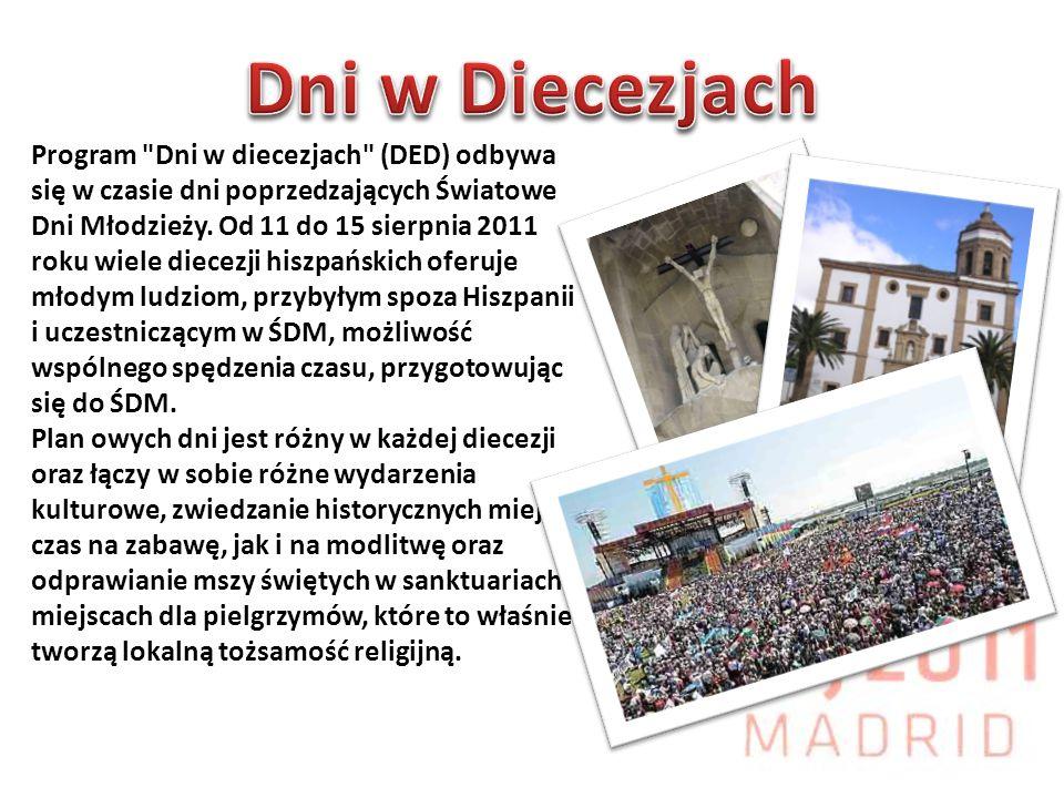 Program Dni w diecezjach (DED) odbywa się w czasie dni poprzedzających Światowe Dni Młodzieży.