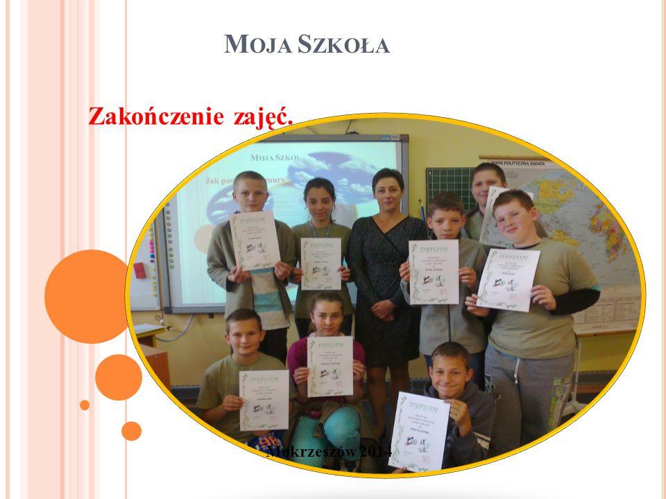 M OJA S ZKOŁA Mokrzeszów 2014 Zakończenie zajęć.