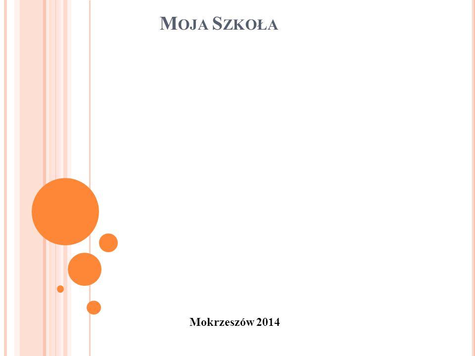 M OJA S ZKOŁA Mokrzeszów 2014