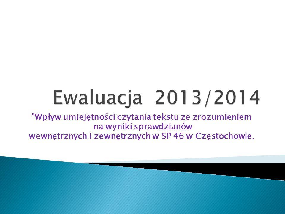 Wpływ umiejętności czytania tekstu ze zrozumieniem na wyniki sprawdzianów wewnętrznych i zewnętrznych w SP 46 w Częstochowie.