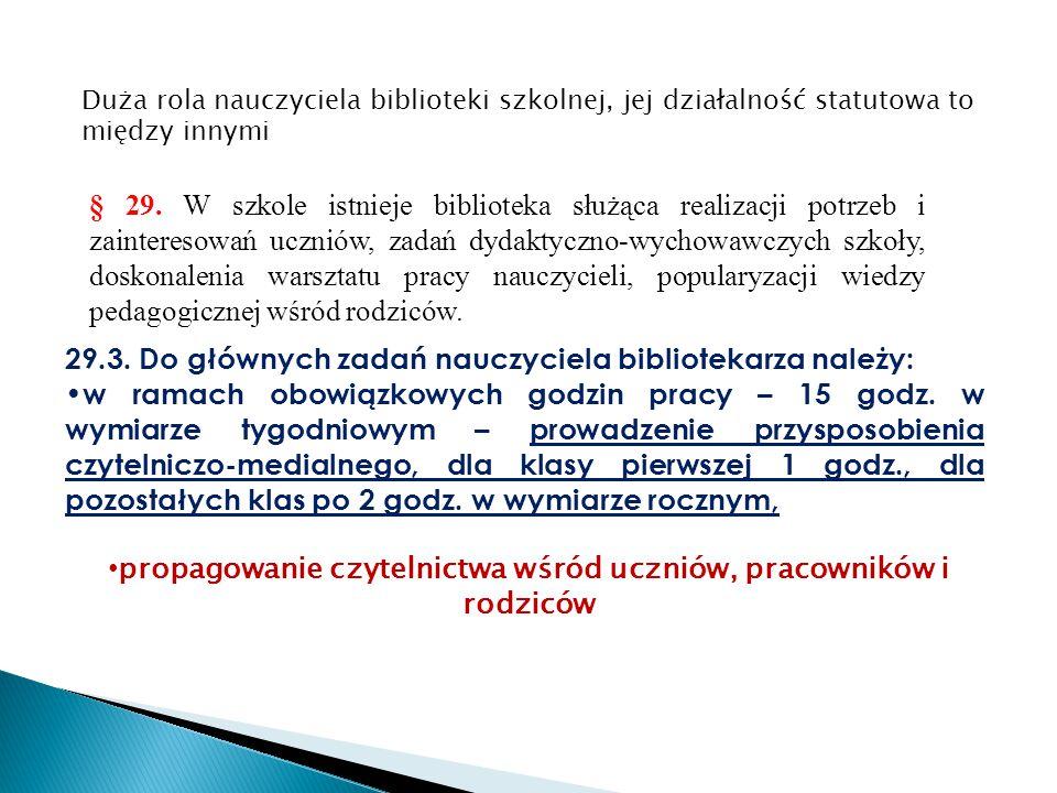 Duża rola nauczyciela biblioteki szkolnej, jej działalność statutowa to między innymi § 29.