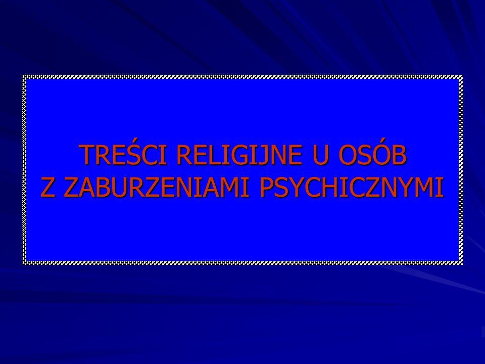TREŚCI RELIGIJNE U OSÓB Z ZABURZENIAMI PSYCHICZNYMI