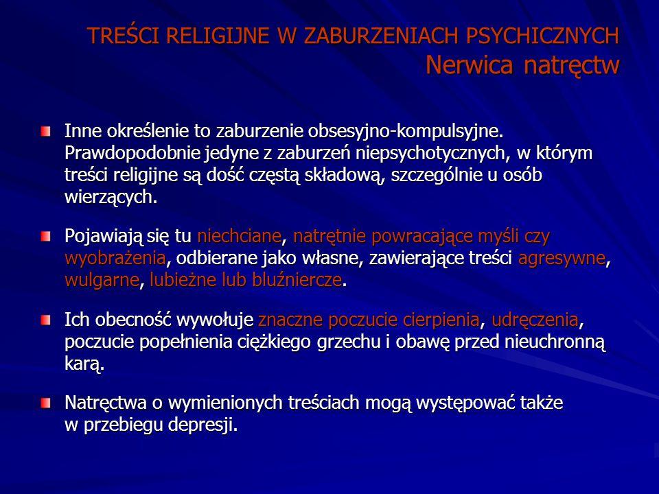 TREŚCI RELIGIJNE W ZABURZENIACH PSYCHICZNYCH Nerwica natręctw Inne określenie to zaburzenie obsesyjno-kompulsyjne.
