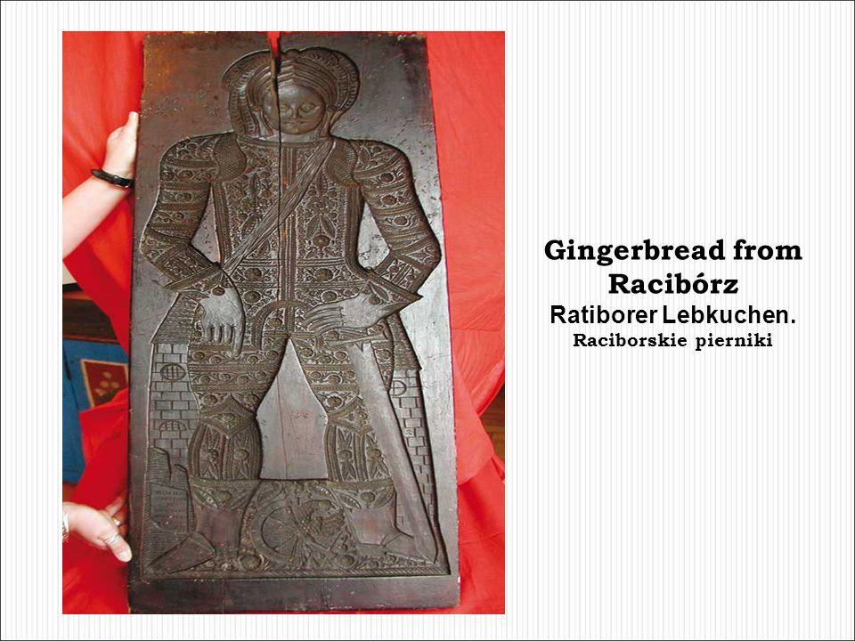 Gingerbread and dilicious cakes. Ratiborer Lebkuchen Raciborskie pierniki