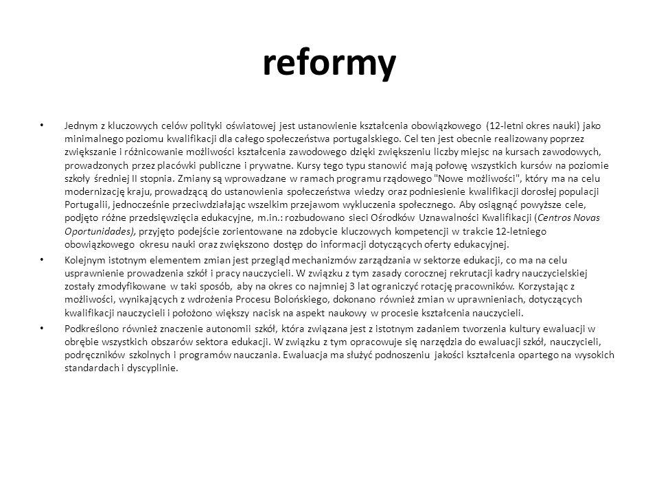 reformy Jednym z kluczowych celów polityki oświatowej jest ustanowienie kształcenia obowiązkowego (12-letni okres nauki) jako minimalnego poziomu kwal