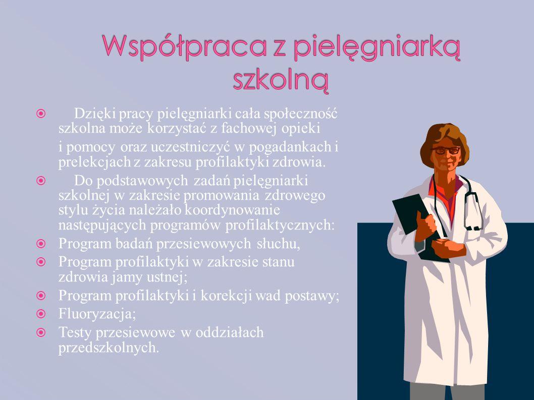  Dzięki pracy pielęgniarki cała społeczność szkolna może korzystać z fachowej opieki i pomocy oraz uczestniczyć w pogadankach i prelekcjach z zakresu