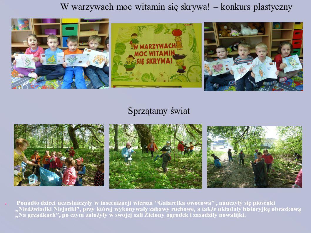 """Sprzątamy świat  Ponadto dzieci uczestniczyły w inscenizacji wiersza """"Galaretka owocowa"""", nauczyły się piosenki """"Niedźwiadki Niejadki"""", przy której w"""