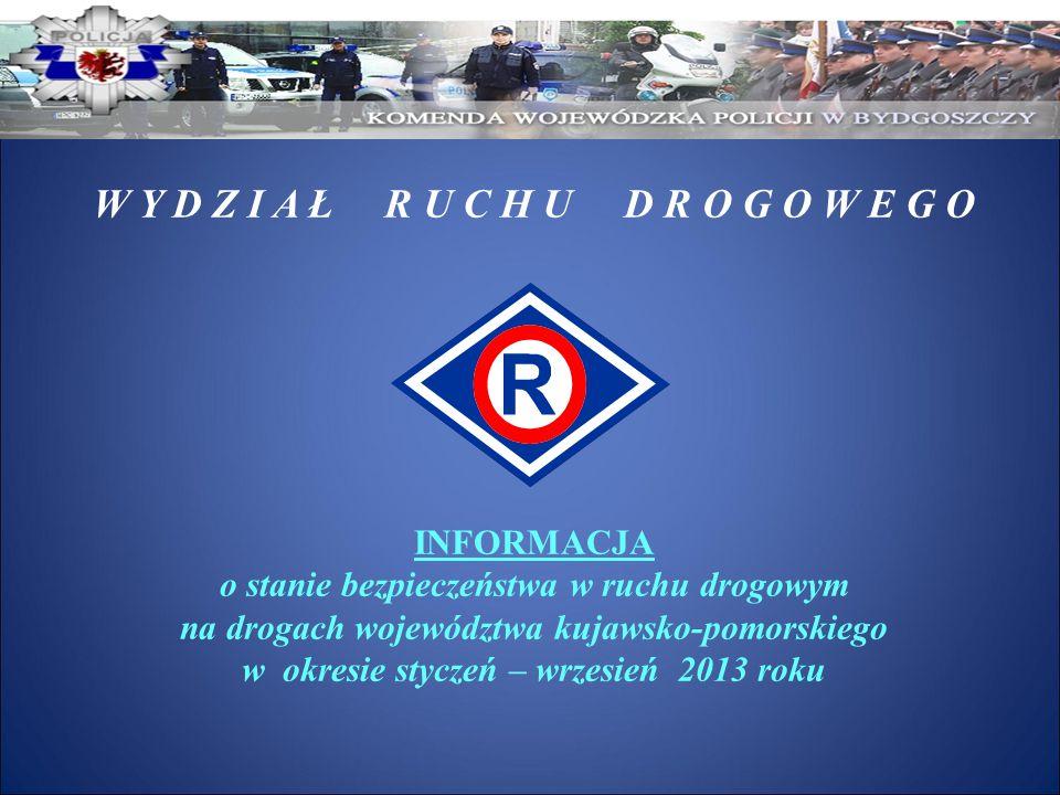 W Y D Z I A Ł R U C H U D R O G O W E G O INFORMACJA o stanie bezpieczeństwa w ruchu drogowym na drogach województwa kujawsko-pomorskiego w okresie st