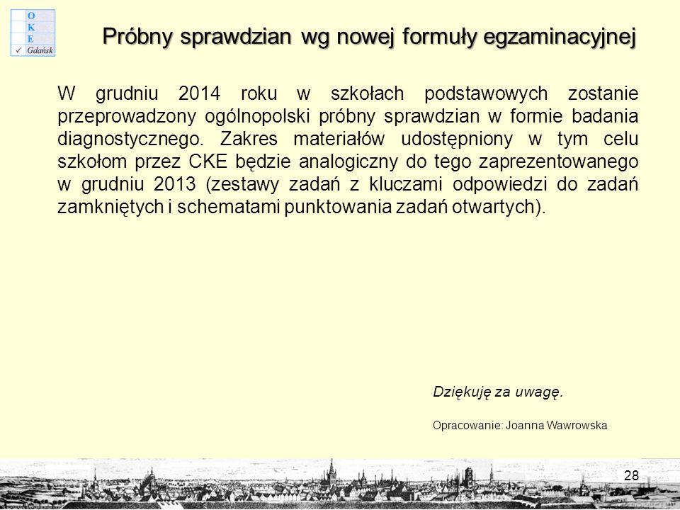 Próbny sprawdzian wg nowej formuły egzaminacyjnej W grudniu 2014 roku w szkołach podstawowych zostanie przeprowadzony ogólnopolski próbny sprawdzian w formie badania diagnostycznego.