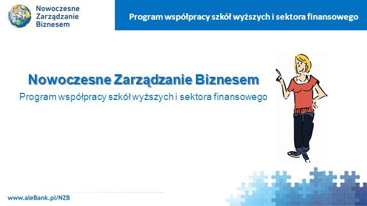 Program współpracy szkół wyższych i sektora finansowego Koordynator projektu: Partnerzy projektu: