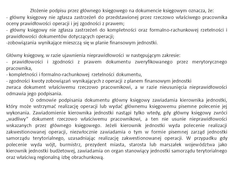 Złożenie podpisu przez głównego księgowego na dokumencie księgowym oznacza, że: - główny księgowy nie zgłasza zastrzeżeń do przedstawionej przez rzecz