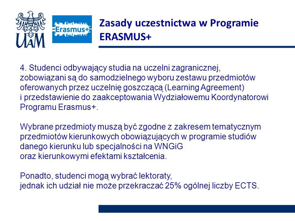 4. Studenci odbywający studia na uczelni zagranicznej, zobowiązani są do samodzielnego wyboru zestawu przedmiotów oferowanych przez uczelnię goszczącą