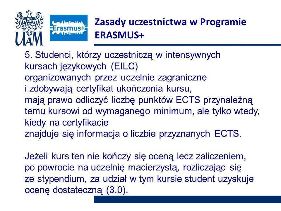5. Studenci, którzy uczestniczą w intensywnych kursach językowych (EILC) organizowanych przez uczelnie zagraniczne i zdobywają certyfikat ukończenia k