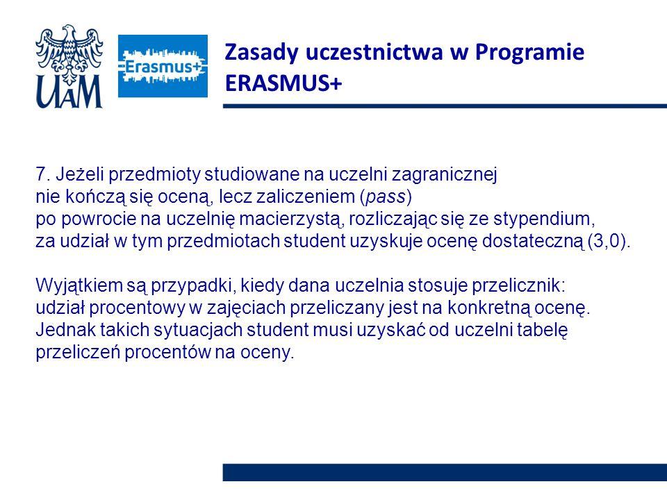 7. Jeżeli przedmioty studiowane na uczelni zagranicznej nie kończą się oceną, lecz zaliczeniem (pass) po powrocie na uczelnię macierzystą, rozliczając