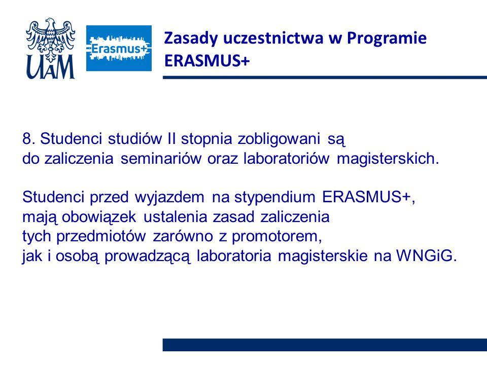 8. Studenci studiów II stopnia zobligowani są do zaliczenia seminariów oraz laboratoriów magisterskich. Studenci przed wyjazdem na stypendium ERASMUS+