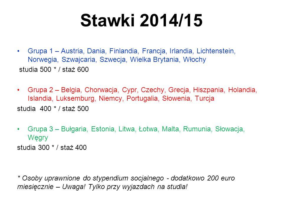 Stawki 2014/15 Grupa 1 – Austria, Dania, Finlandia, Francja, Irlandia, Lichtenstein, Norwegia, Szwajcaria, Szwecja, Wielka Brytania, Włochy studia 500 * / staż 600 Grupa 2 – Belgia, Chorwacja, Cypr, Czechy, Grecja, Hiszpania, Holandia, Islandia, Luksemburg, Niemcy, Portugalia, Słowenia, Turcja studia 400 * / staż 500 Grupa 3 – Bułgaria, Estonia, Litwa, Łotwa, Malta, Rumunia, Słowacja, Węgry studia 300 * / staż 400 * Osoby uprawnione do stypendium socjalnego - dodatkowo 200 euro miesięcznie – Uwaga.