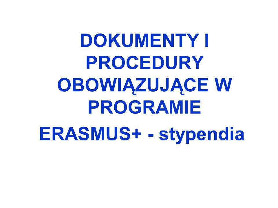 DOKUMENTY I PROCEDURY OBOWIĄZUJĄCE W PROGRAMIE ERASMUS+ - stypendia