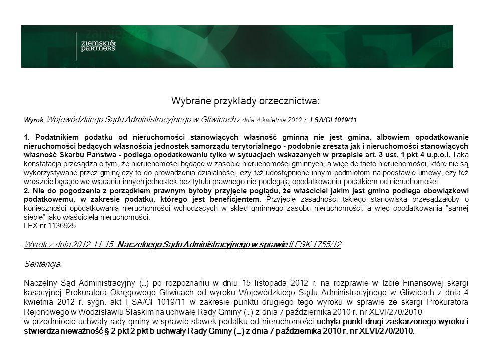 Wybrane przykłady orzecznictwa: Wyrok Wojewódzkiego Sądu Administracyjnego w Gliwicach z dnia 4 kwietnia 2012 r.