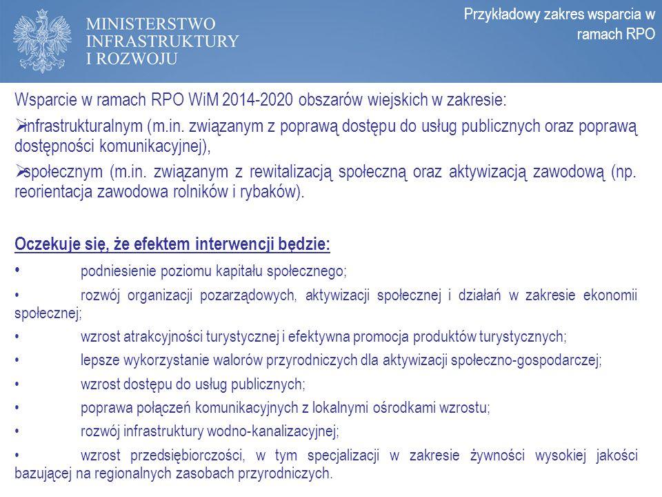 Zasady programowania perspektywy 2014-2020 Wsparcie w ramach RPO WiM 2014-2020 obszarów wiejskich w zakresie:  infrastrukturalnym (m.in. związanym z