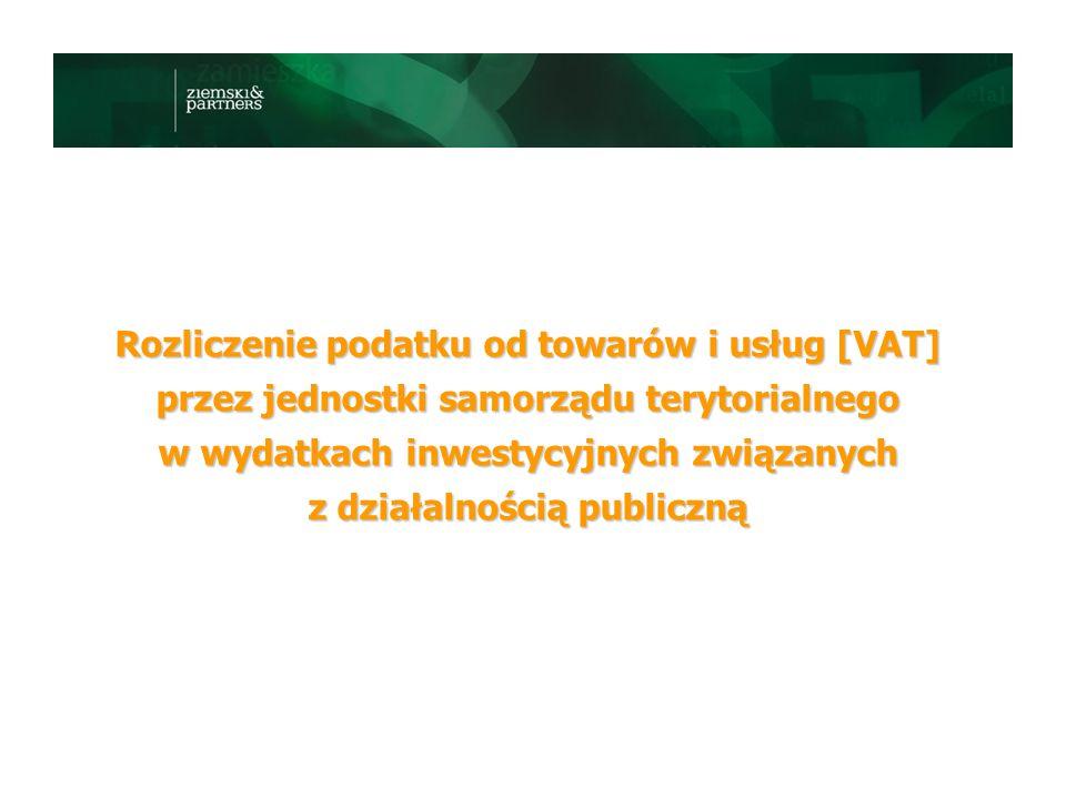 Rozliczenie podatku od towarów i usług [VAT] przez jednostki samorządu terytorialnego w wydatkach inwestycyjnych związanych z działalnością publiczną
