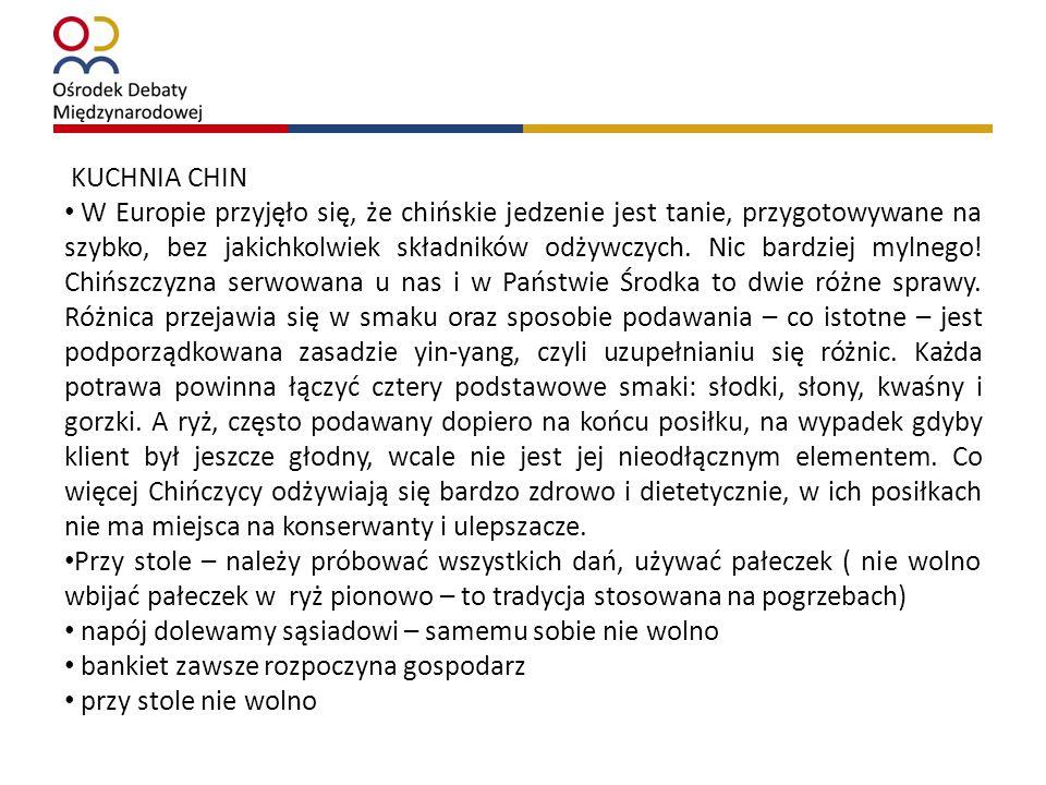 KUCHNIA CHIN W Europie przyjęło się, że chińskie jedzenie jest tanie, przygotowywane na szybko, bez jakichkolwiek składników odżywczych. Nic bardziej