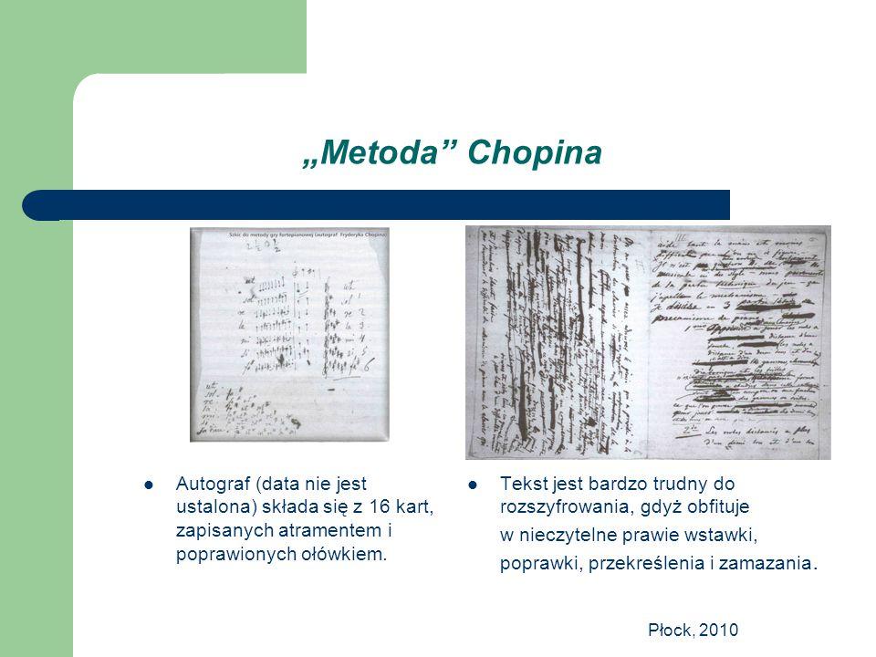 """Płock, 2010 """"Metoda"""" Chopina Autograf (data nie jest ustalona) składa się z 16 kart, zapisanych atramentem i poprawionych ołówkiem. Tekst jest bardzo"""