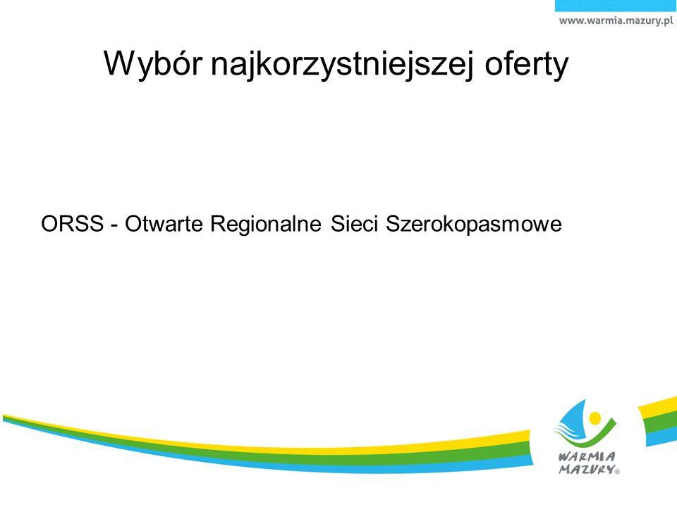 Wybór najkorzystniejszej oferty ORSS - Otwarte Regionalne Sieci Szerokopasmowe