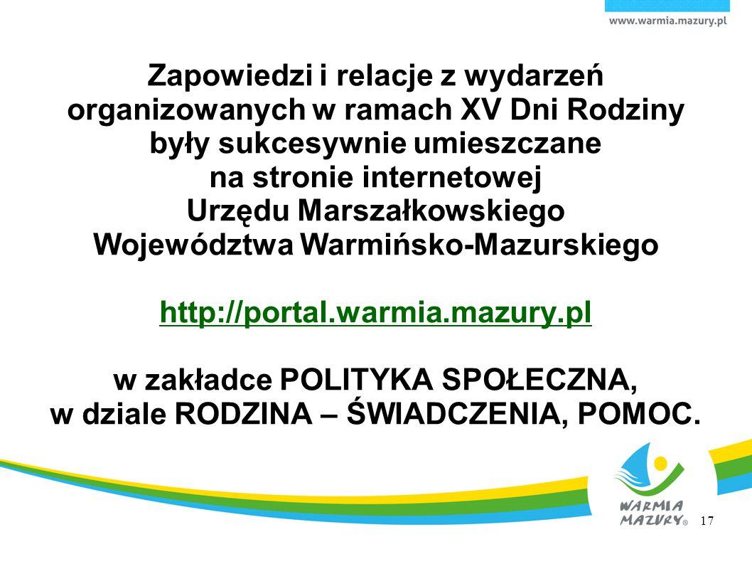Zapowiedzi i relacje z wydarzeń organizowanych w ramach XV Dni Rodziny były sukcesywnie umieszczane na stronie internetowej Urzędu Marszałkowskiego Wo