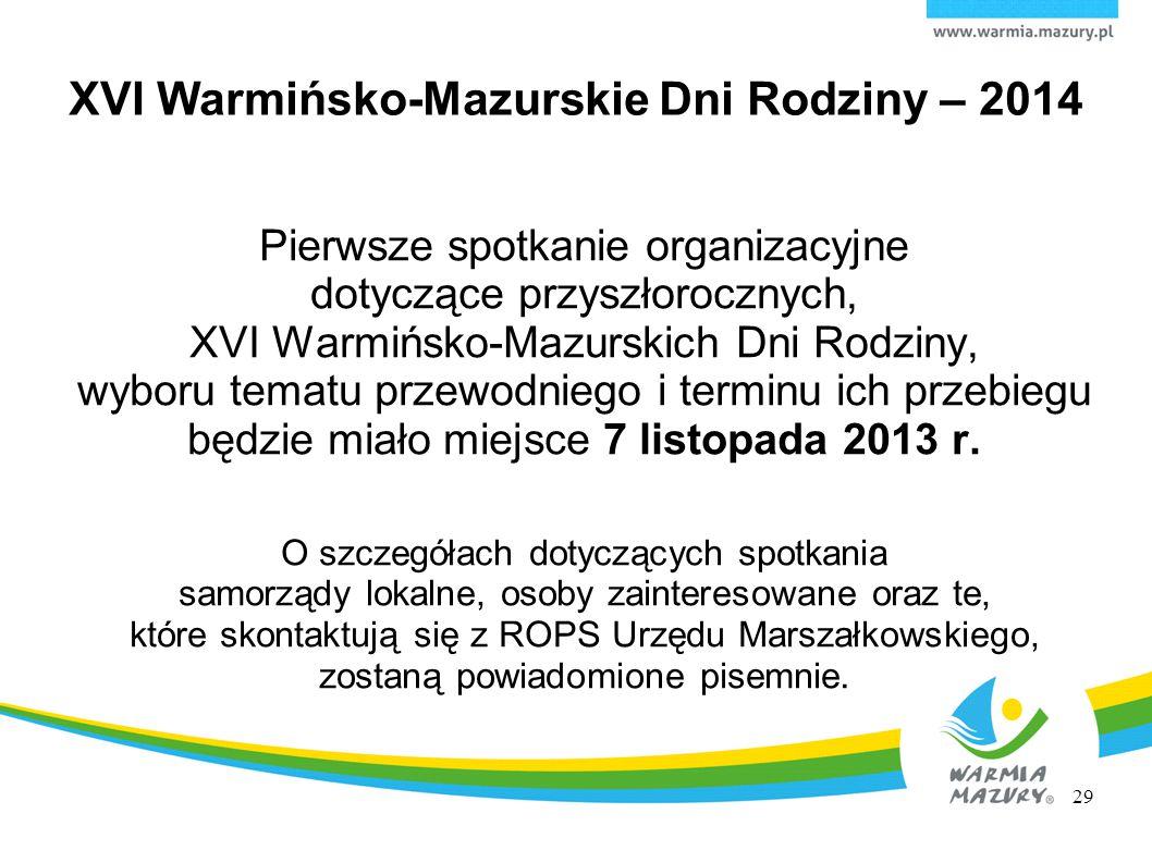 XVI Warmińsko-Mazurskie Dni Rodziny – 2014 29 Pierwsze spotkanie organizacyjne dotyczące przyszłorocznych, XVI Warmińsko-Mazurskich Dni Rodziny, wybor