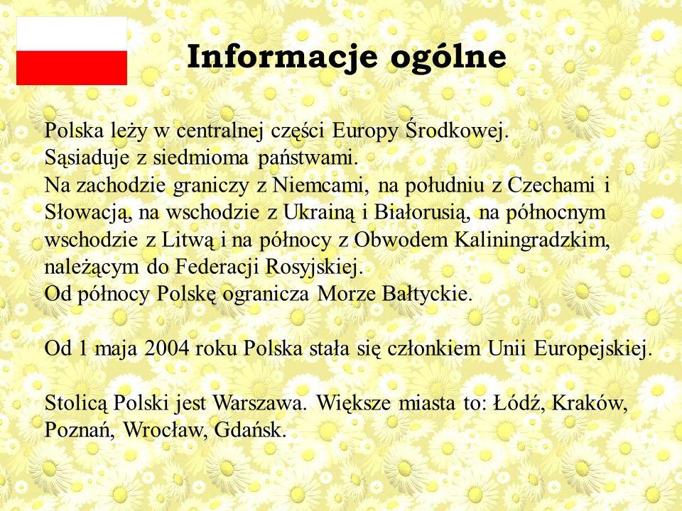 Informacje ogólne Polska leży w centralnej części Europy Środkowej. Sąsiaduje z siedmioma państwami. Na zachodzie graniczy z Niemcami, na południu z C