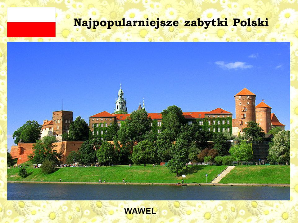 Najpopularniejsze zabytki Polski WAWEL