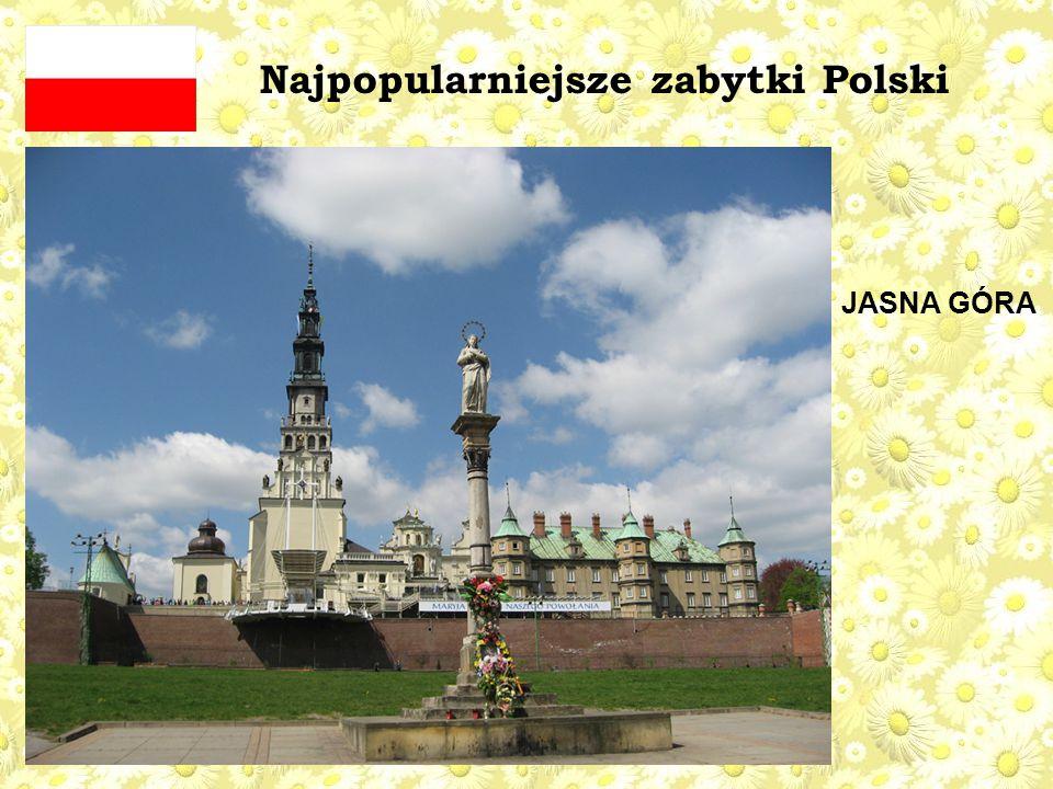 Najpopularniejsze zabytki Polski JASNA GÓRA