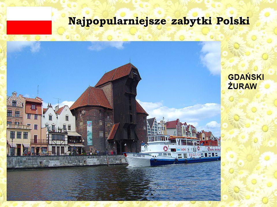 Najpopularniejsze zabytki Polski GDAŃSKI ŻURAW