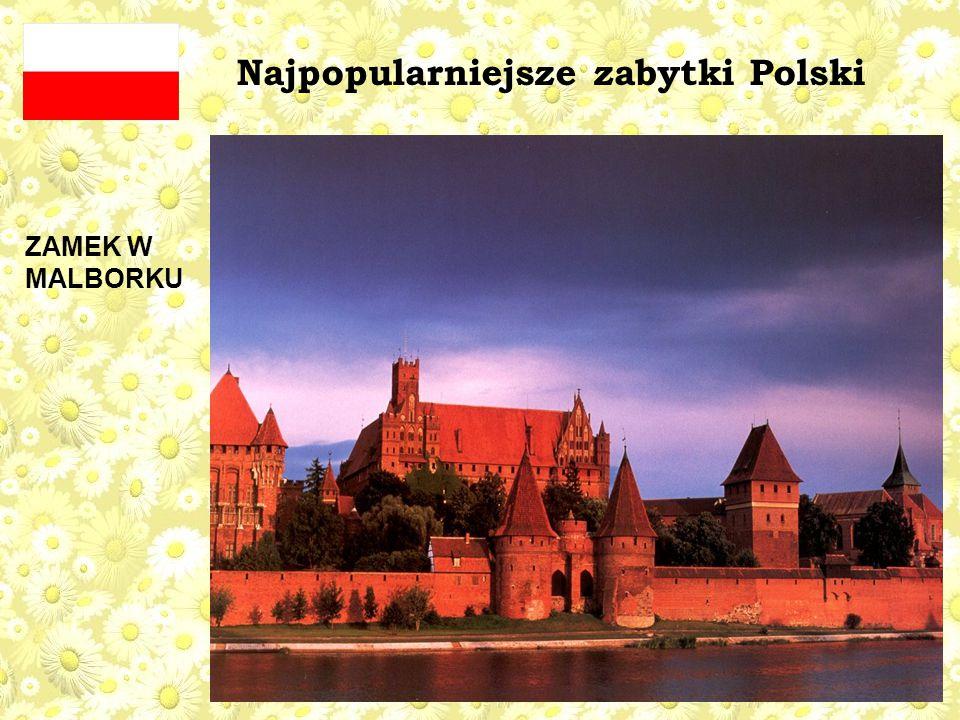 Najpopularniejsze zabytki Polski ZAMEK W MALBORKU