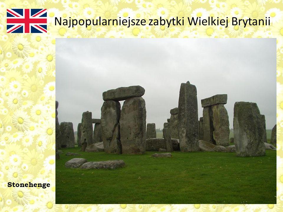 Najpopularniejsze zabytki Wielkiej Brytanii Stonehenge