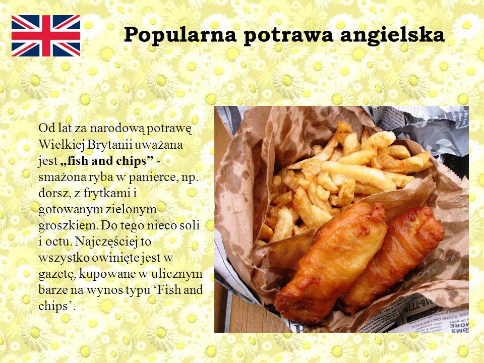 """Od lat za narodową potrawę Wielkiej Brytanii uważana jest """"fish and chips - smażona ryba w panierce, np."""