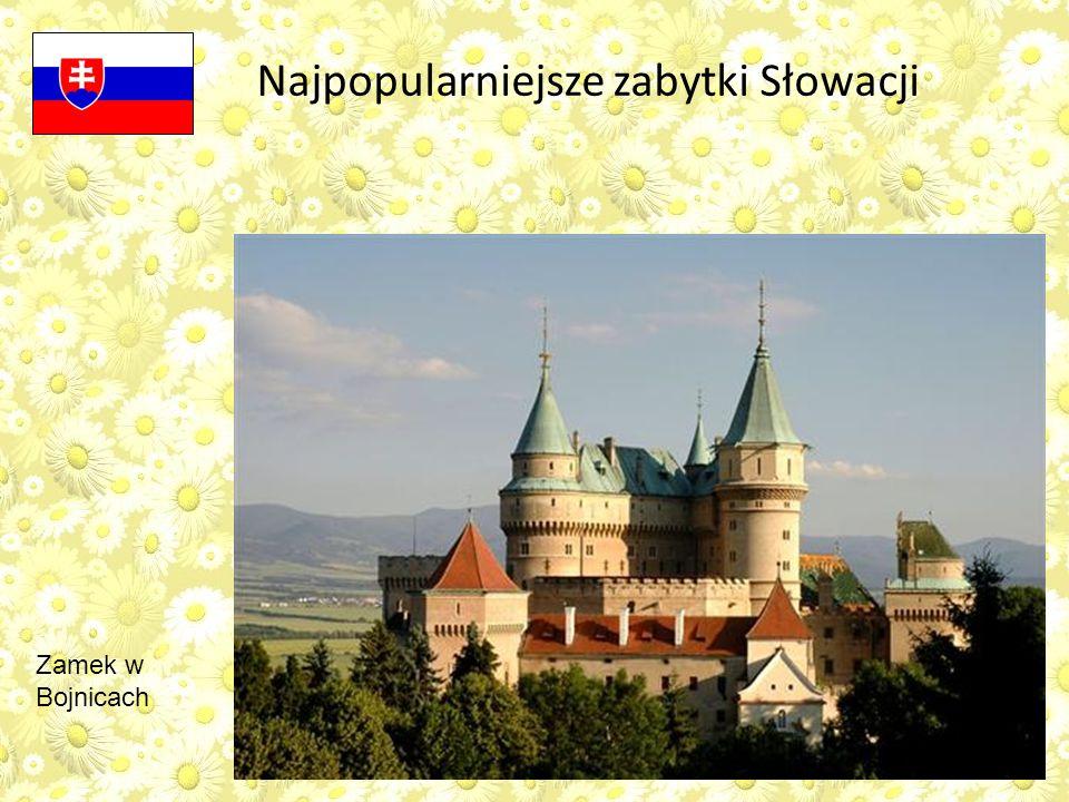 Zamek w Bojnicach Najpopularniejsze zabytki Słowacji
