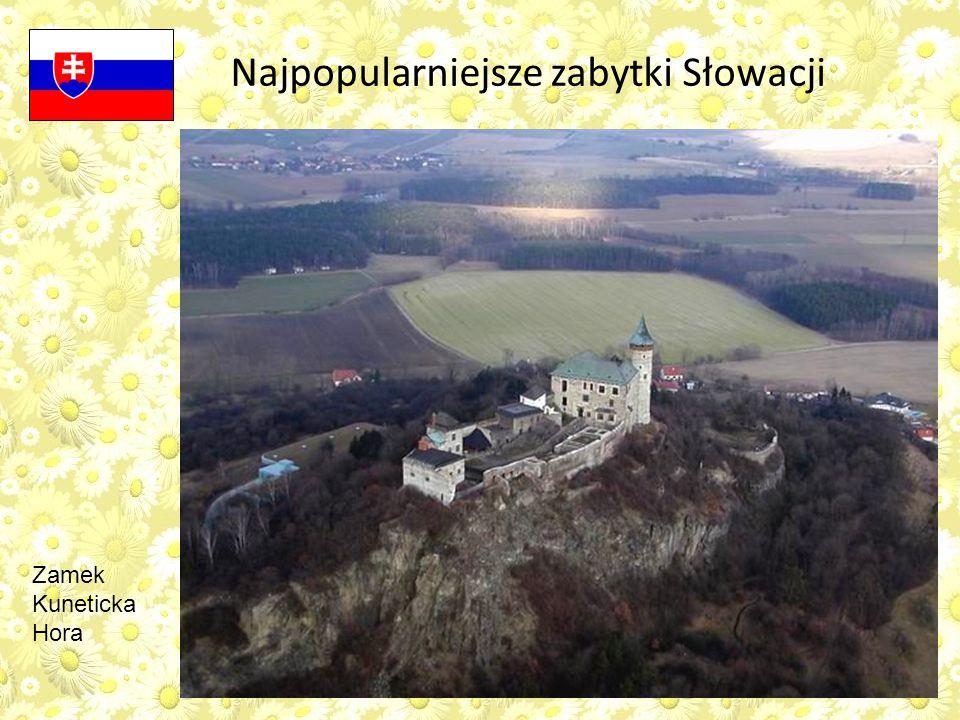 Najpopularniejsze zabytki Słowacji Zamek Kuneticka Hora